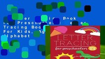 Letter Tracing Book for Preschoolers: Letter Tracing Book, Practice For Kids, Ages 3-5, Alphabet