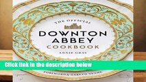Full E-book  The Official Downton Abbey Cookbook  Best Sellers Rank : #4