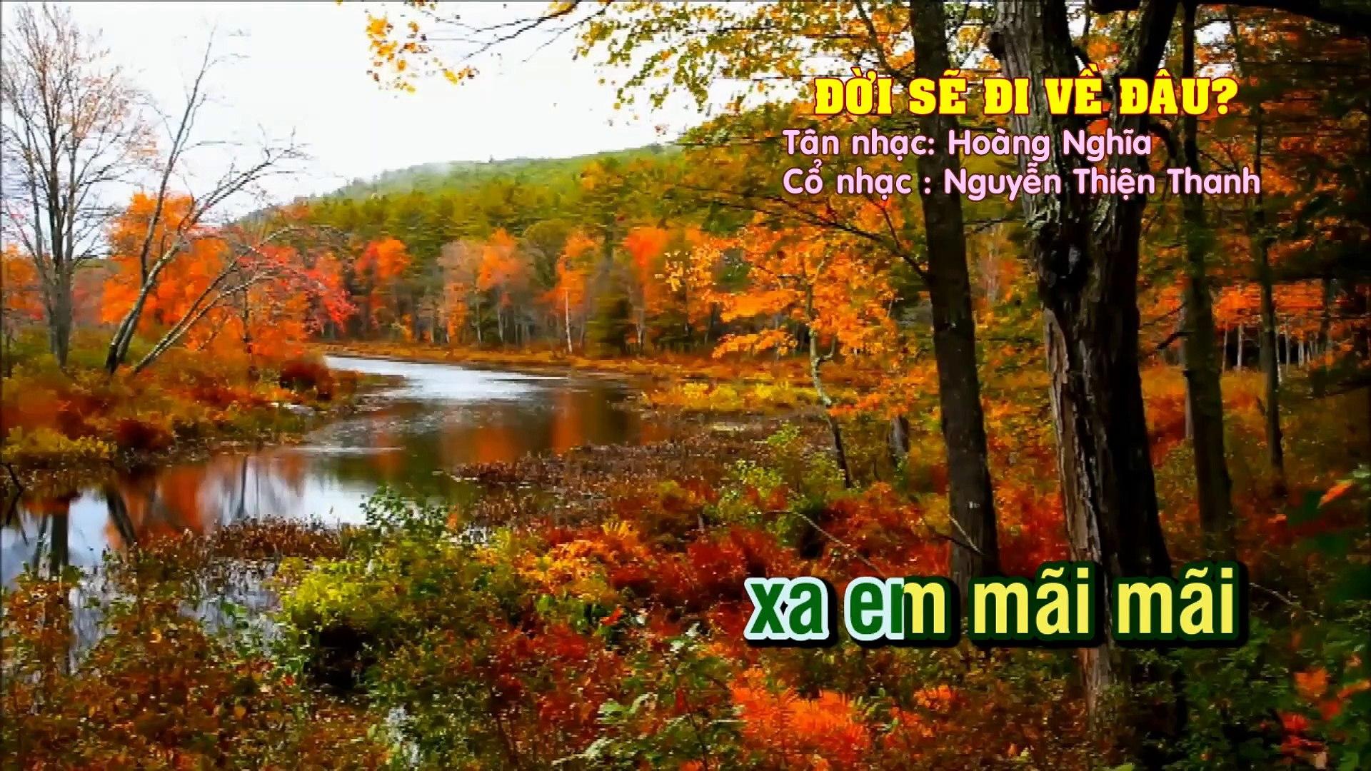 ĐỜI SẼ ĐI VỀ ĐÂU -Tân Cổ - Nhạc Hoàng Nghĩa - Cổ- Nguyễn Thiện Thanh