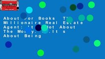 About For Books  The Millionaire Real Estate Agent  It s Not About The Money     It s About Being
