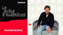 La Boîte à Questions - Avec Maxime Gasteuil  – 24/09/2019