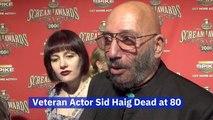 Sid Haig Has Passed Away