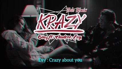 KRAZY - BINZ FT. ANDREE - EVY - TIN LE REMIX - Binz Official