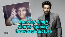 Ranveer Singh shares 'spooky' throwback picture