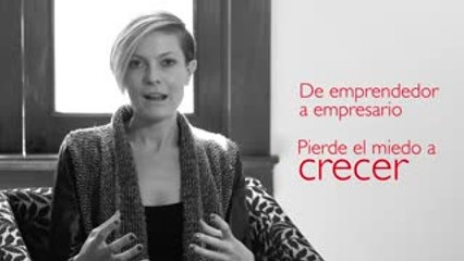 De emprendedor a empresario: Pierde el miedo a crecer
