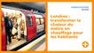 londres-transformer-la-chaleur-du-metro-en-chauffage-pour-les-habitants