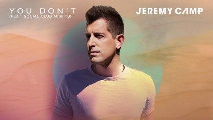 Jeremy Camp - You Don't
