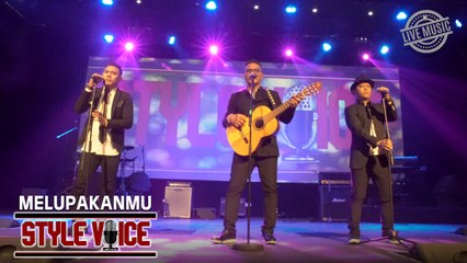 Style Voice - Melupakan Mu (Official Live Performance)