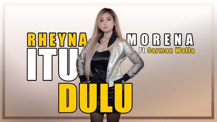 Rheyna Morena - Itu Dulu (Official Music Video)