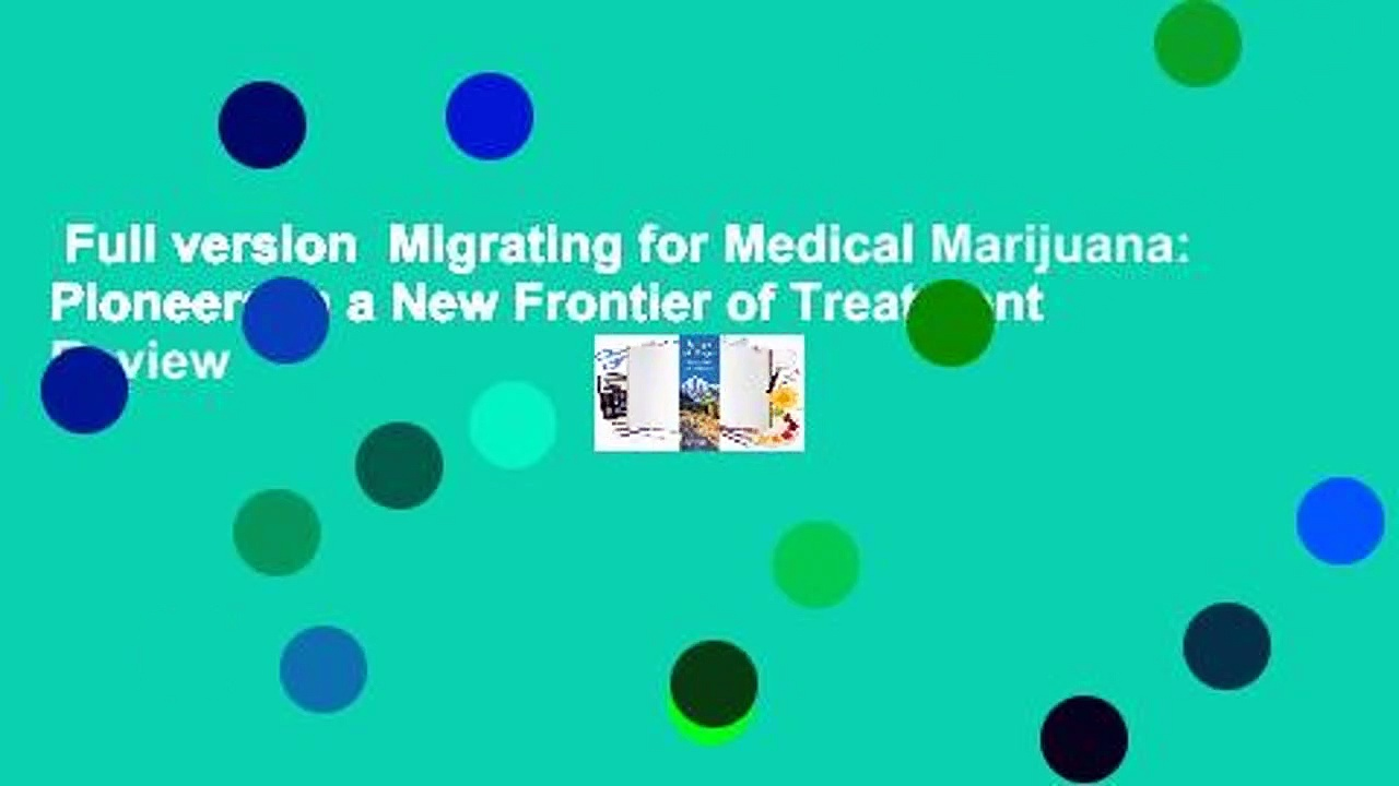 Full version  Migrating for Medical Marijuana: Pioneers in a New Frontier of Treatment  Review