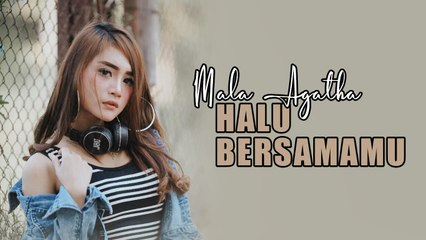 Mala Agatha - Halu Bersamamu (Official Music Video)