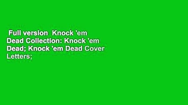 Full version  Knock 'em Dead Collection: Knock 'em Dead; Knock 'em Dead Cover Letters; Knock 'em