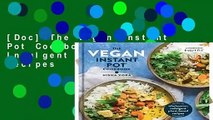 [Doc] The Vegan Instant Pot Cookbook: Wholesome, Indulgent Plant-Based Recipes