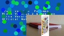Full version  Pokemon Black Version 2 & Pokemon White Version 2 The Official National Pokedex &
