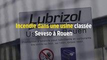 Incendie dans une usine classée Seveso à Rouen