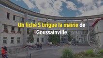 Un fiché S brigue la mairie de Goussainville