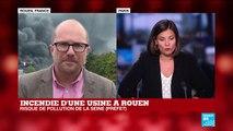 """Incendie d'une usine à Rouen : """"Un feu qui ne peut pas, pour le moment, est circonscrit"""""""