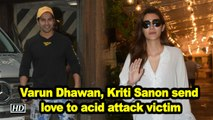Varun Dhawan, Kriti Sanon send love to acid attack victim