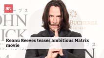Keanu Reeves Like To Tease The New 'Matrix' Movie