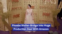 Phoebe Waller Bridge Is Working With Amazon