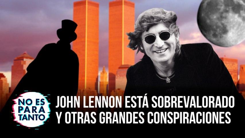 No Es Para Tanto T2x01: John Lennon está sobrevalorado y otras grandes conspiraciones