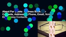 About For Books  Address Book: For Contacts, Addresses, Phone, Email, Note, Emergency Contacts,