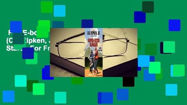 Full E-book  Super-Sized Slugger (Cal Ripken, Jr.'s All Stars)  For Free