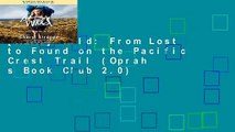 [READ] Wild: From Lost to Found on the Pacific Crest Trail (Oprah s Book Club 2.0)