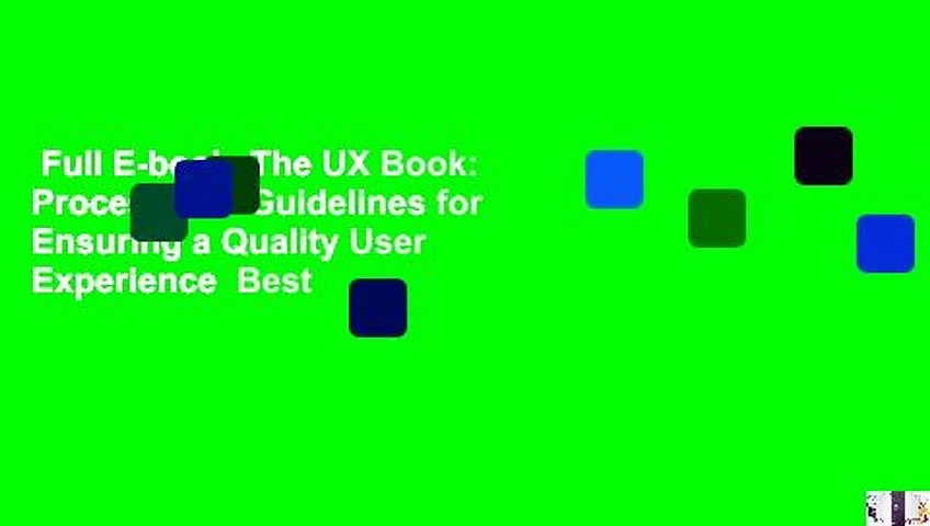 Full E-book  The UX Book: Process and Guidelines for Ensuring a Quality User Experience  Best