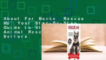 About For Books  Rescue Me  Your Step-By-Step Guide to Starting an Animal Rescue  Best Sellers