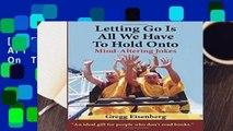 [FREE] Letting Go Is All We Have To Hold On To: Humor For Humans