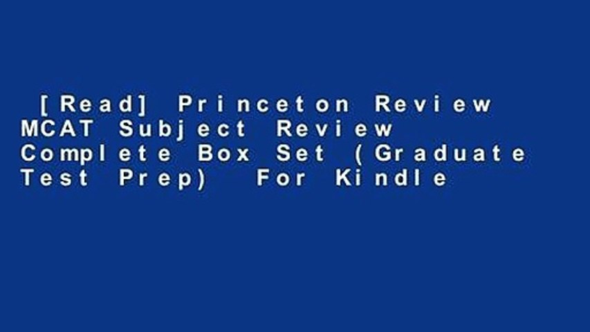 [Read] Princeton Review MCAT Subject Review Complete Box Set (Graduate Test Prep)  For Kindle