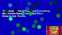 Full version  The Driving Book: Everything New Drivers Need to Know But Don t Know to Ask  Review