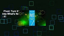 Pivot: Turn What's Working for You Into What's Next  Best Sellers Rank : #1