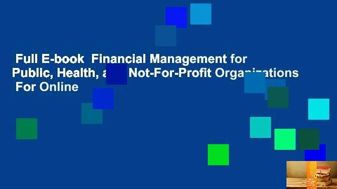 Full E-book  Financial Management for Public, Health, and Not-For-Profit Organizations  For Online
