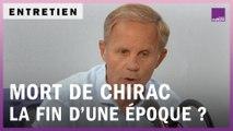 Disparition de Jacques Chirac : la fin d'une époque ?