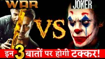 WAR Vs JOKER- This 3 Points Prove That These Two Films Will Have BIG Clash At Box -Office