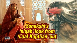Sonakshi's 'niqab' look from 'Laal Kaptaan' out