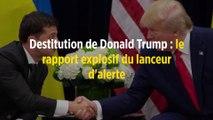 Destitution de Donald Trump : le rapport explosif du lanceur d'alerte