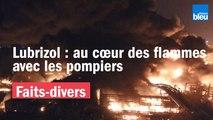 Incendie dans l'usine Lubrizol de Rouen : au cœur des flammes avec les pompiers