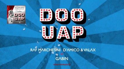 Raf Marchesini, D'Amico & Valax Vs Gabin - Doo Uap
