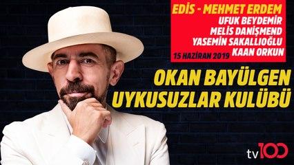 Okan Bayülgen ile Uykusuzlar Kulübü - 15 Haziran 2019