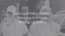 Justin and Hailey Bieber's Wedding Is Already Stirring Up Drama