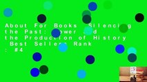 About For Books  Silencing the Past: Power and the Production of History  Best Sellers Rank : #4