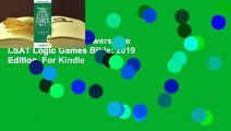 Full version  The Powerscore LSAT Logic Games Bible: 2019 Edition  For Kindle