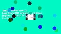[Read] Animal Farm: A Fairy Story:50th Anniversary Edition (Signet Classics)  For Kindle