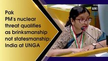Pak PM's nuclear threat qualifies as brinksmanship not statesmanship: India at UNGA