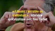 « Il faudra s'entraider ou s'entretuer » : interview apocalyptique avec Yves Cochet