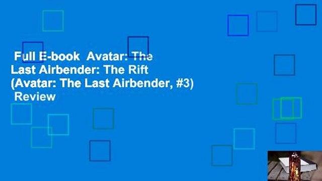 Full E-book  Avatar: The Last Airbender: The Rift (Avatar: The Last Airbender, #3)  Review