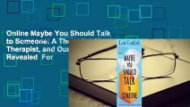 Online Maybe You Should Talk to Someone: A Therapist, Her Therapist, and Our Lives Revealed  For